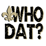 Column #441 Who Dat? Why Dat? What Dat? Is Dat?